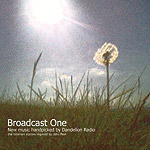 Click here for more info about 'Broadcast One: New Music Handpicked By Dandelion Radio'